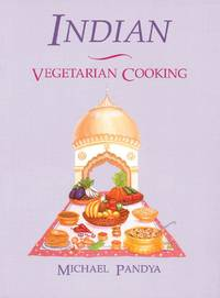 Indian Vegetarian Cooking by  Michael Pandya - Paperback - 11th Printing - 1989 - from Veronica's Books and Biblio.com