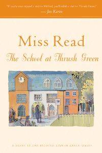 The School at Thrush Green (Thrush Green, Book 9) by  Miss Read - from Russell Books Ltd (SKU: ING9780618884421)