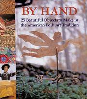 By Hand: 25 Beautiful Objects to Make in the American Folk Art Tradition