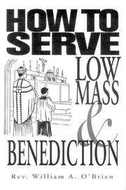 How to Serve Low Mass and Benediction by  M.A Rev. William A. O'Brien - Paperback - 2011 - from CARDINAL BOOKS ~~ ABAC/ILAB (SKU: 47230br)