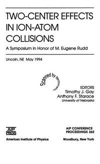 Two-Center Effects in Ion-Atom Collisions: Proceedings of the Symposium in Honor of M. Eugene...