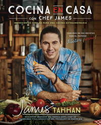 Cocina en casa con chef James: Ingredientes simples para una cocina extraordinaria (Spanish Edition)