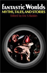 Fantastic Worlds: Myths, Tales, and Stories