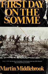 First Day on the Somme July 1 1916