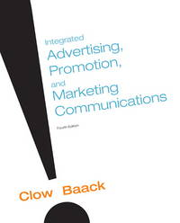 Integrated Advertising, Promotion and Marketing Communications (4th Edition) by Kenneth E. Clow; Donald E. Baack - Paperback - 2009-01-07 - from BooksEntirely and Biblio.com