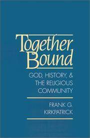 Together Bound: God, History, and the Religious Community