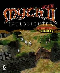 Myth II : Soulblighter Official Strategies and Secrets (Strategies and Secrets Ser.)