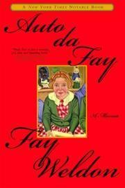 Auto da Fay: A Memoir by Weldon, Fay