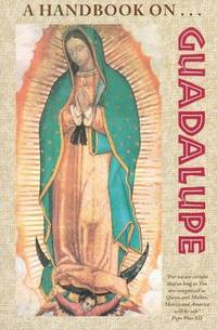 A Handbook on Guadalupe Mary, Francis
