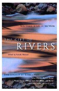 The Gift of Rivers True Stories of Life on the Water (Travelers' Tales Guides)