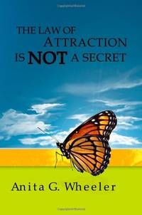 The Law of Attraction Is Not a Secret