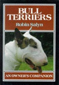 Bull Terriers: An Owner's Companion