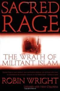 Sacred Rage :  The Wrath of Militant Islam [2001 Updates]
