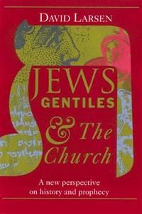 Jews, Gentiles & the Church