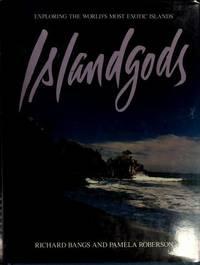 ISLANDGODS: EXPLORING THE WORLD'S MOST EXOTIC ISLANDS