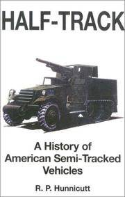 Half-Track A History of American Semi-Tracked Vehicles