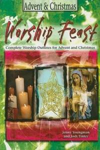 Worship Feast: Advent & Christmas: Complete Worship Outlines for Advent and Christmas by  J. [Editor] Youngman - Paperback - 2008-08-01 - from Mediaoutletdeal1 (SKU: 0687465427_new)
