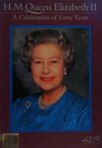 H. M. Queen Elizabeth II: A Celebration of Forty Years