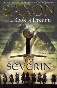 Saxon: The Book of Dreams by Tim Severin - Paperback - from Better World Books Ltd (SKU: GRP65989063)