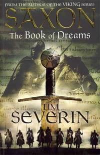 Saxon: The Book of Dreams (Saxon 1) by  Tim Severin - Paperback - from Brit Books Ltd (SKU: 1096706)