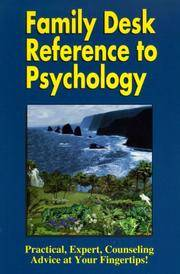 Family Desk Reference to Psychology: Practical, Expert Counseling Advice at Your Fingertips!