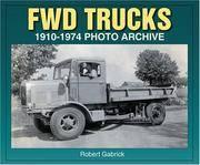 FWD Trucks 1910-1974 Photo Archive