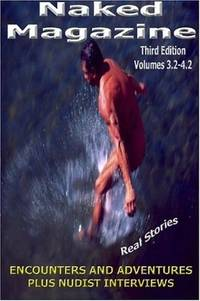 Naked Magazine Real Stories Third Edition (Volumes 3.2-3.4)