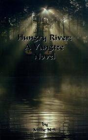 Hungry River : A Yangtze Novel