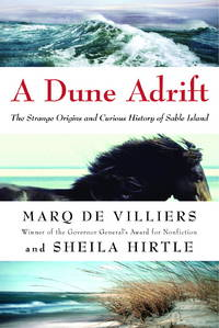 A Dune Adrift: The Strange Origins and Curious History of Sable Island