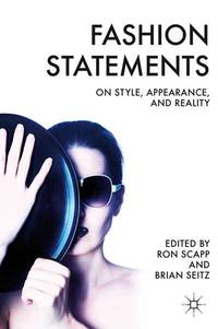 Fashion Statements: On Style, Appearance, and Reality