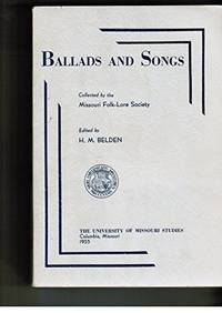 Ballads and Songs: Collected by the Missouri Folk-Lore Society