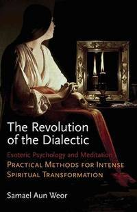 REVOLUTION OF THE DIALECTIC: Esoteric Psychology & Meditation (new edition)