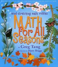 Math For All Seasons: Mind-Stretching Math Riddles Tang, Gregory; Tang, Greg and Briggs, Harry