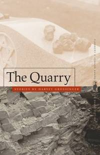 The Quarry: Stories (Flannery O'Connor Award for Short Fiction Ser.)