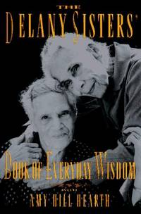 The Delany Sisters': Book of Everyday Wisdom