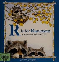 R Is for Raccoon: A Northwoods Alphabet Book