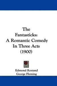 image of The Fantasticks: A Romantic Comedy In Three Acts (1900)