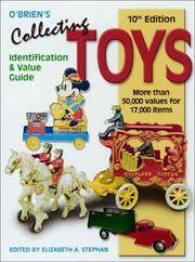 O'Brien's Collecting Toys: Identification and Value Guide (Collecting Toys, 10th ed)