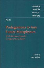Kant: Prolegomena to Any Future Metaphysics: With Selections from the Critique of Pure Reason