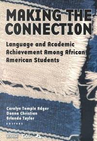 Making the Connection: Language and Academic Achievement Among African American Students...