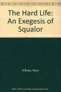 Hard Life: An Exegesis of Squalor