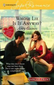 image of Whose Lie is it Anyway? (Larger Print Harlequin Superromance, No 1397)