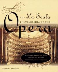 The LA Scala Encyclopedia of the Opera