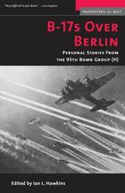 B-17s Over Berlin: Personal Stories from the 95th Bomb Group (Memories of War)