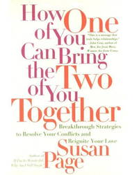 How One of You Can Bring the Two of You Together: Breakthrough Strategies to Resolve Your...