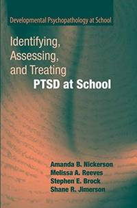 Identifying, Assessing, and Treating PTSD at School (Developmental Psychopathology at School)