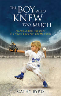 BOY WHO KNEW TOO MUCH: An Astoungding True Story Of A Young Boy^s Past-Life Memories (H)