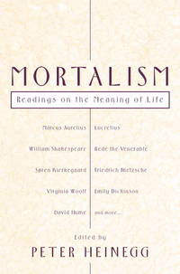 Mortalism: Readings on the Meaning of Life