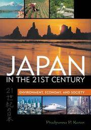 JAPAN IN THE 21st CENTURY: ENVIRONMENT, ECONOMY, AND SOCIETY by  Pradyumna P. & Dick Gilbreath Karan - Hardcover - 2005 - from Glover's Bookery, ABAA, LLC and Biblio.com