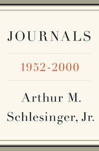 JOURNALS: 1952-2000 by  Arthur M Schlesinger Jr. - First Edition.  - 2007 - from Old Bag Lady Books  (SKU: 7920)